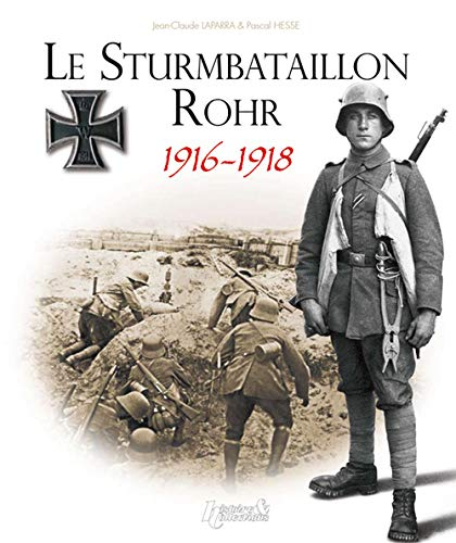 9782352501664: Le Sturmbataillon Rohr 1916-1918