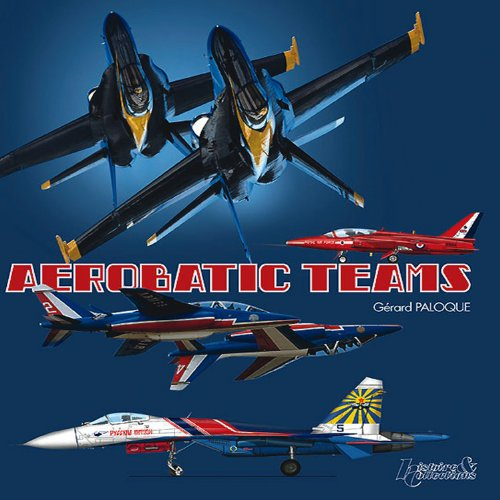 9782352501688: The aerobatic teams (gb) (Histoire & Collections)