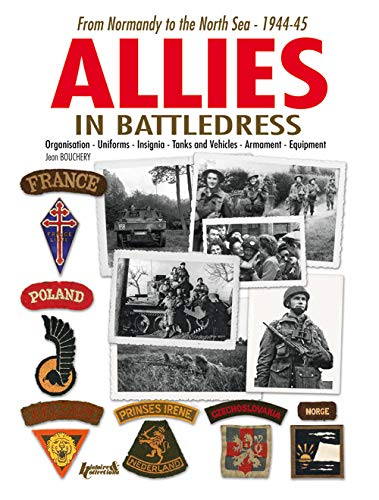 9782352501916: Allies in Battledress: From Normandy to the North Sea - 1944-45