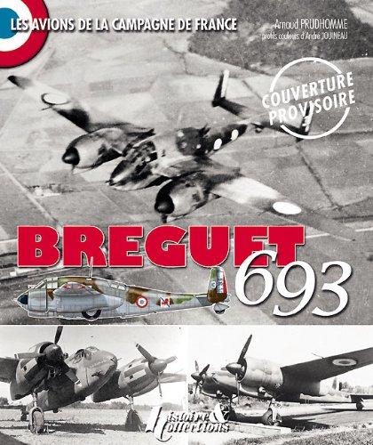9782352501947: Breguet 693 (Les Avions de la Campagne de France) (French Edition)