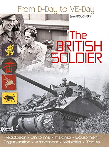 9782352502036: The British Soldier: From D-Day to Ve-Day