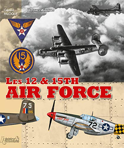 HIST AERIENNES 12TH&15TH AIR FORCES (FR): PALOQUE GERARD