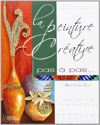 9782352502791: La Peinture Creative Pas A Pas (French Edition)