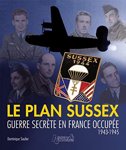 9782352503118: Le Plan Sussex, guerre secrète en France occupée.