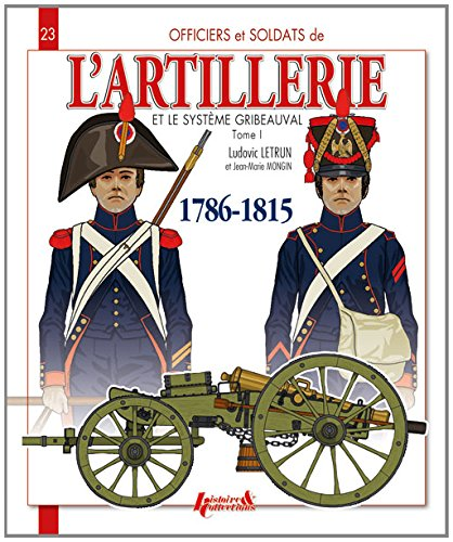 9782352503170: Lartillerie Et le System Gribeauval (French Edition)