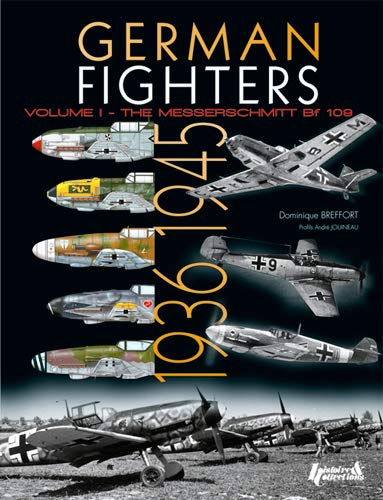 German Fighters: 1936-1945 - Volume 1: Breffort, Dominique