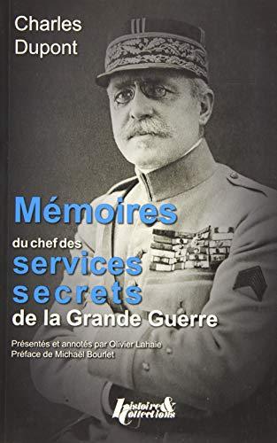 MEMOIRES DU CHEF DES SERVICES SECRETS: DUPONT CHARLES