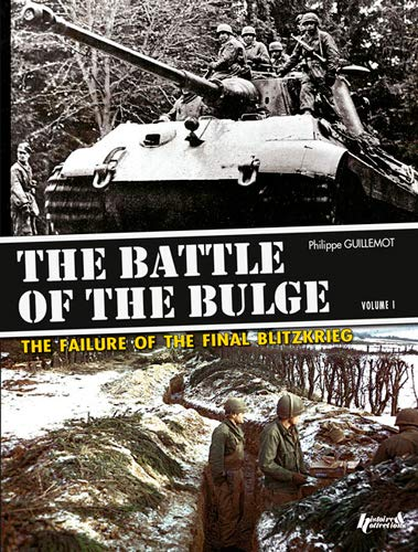 9782352503828: The Battle of the Bulge. Volume 1: The Failure of the Final Blitzkrieg
