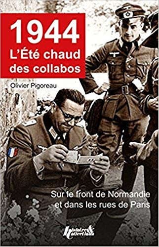 9782352503835: 1944, L'ete Chaud des Collabos: Du front de Normandie aux rue de Paris (French Edition)