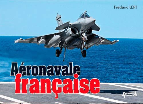 9782352503927: L'Aeronavale Francaise (French Edition)