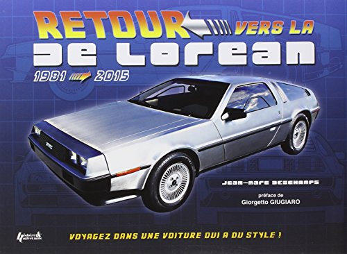 RETOUR VERS LA DE LOREAN 1981 2015: DESCHAMPS JEAN MARC