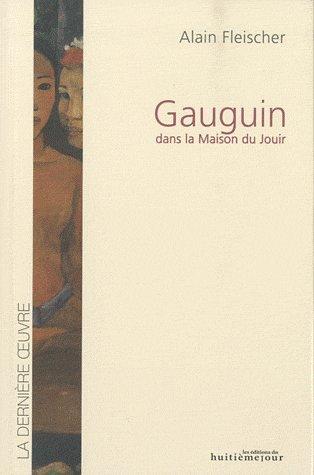 9782352510123: Gauguin : Dans la Maison du Jouir