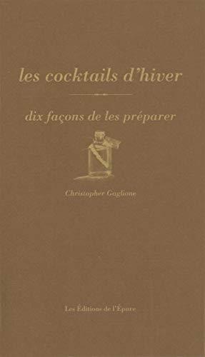 COCKTAILS D HIVER DIX FACONS.-LES-: GAGLIONE CHRISTOPHER