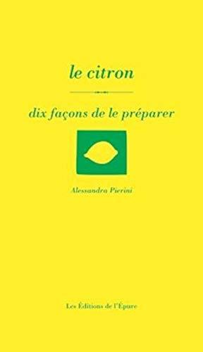 9782352552659: Le Citron, dix façons de le préparer