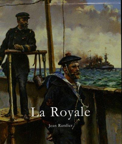 9782352610229: La Royale : L'histoire illustrée de la Marine nationale française