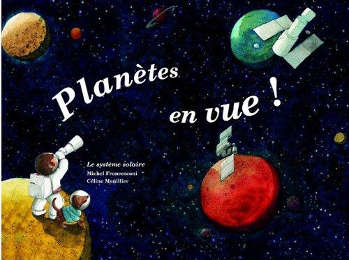 9782352630586: Planètes en vue ! : Le système solaire