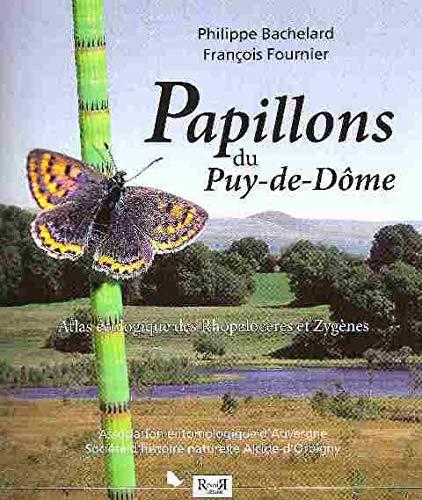 9782352650140: Papillons du Puy-de-D�me : Atlas �cologique des Rhopaloc�res et Zyg�nes