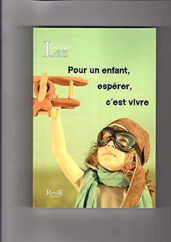 9782352650645: Pour un Enfant, Esperer C'Est Vivre