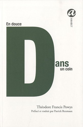 En douce dans un coin (French Edition) (2352660726) by Theodore-Francis Powys