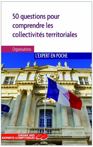 Les collectivités territoriales. 50 question pour comprendre et mieux agir - Jean-Michel Moreau