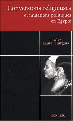 9782352700449: Conversions religieuses et mutations politiques en Egypte : Tares et avatars du communautarisme �gyptien