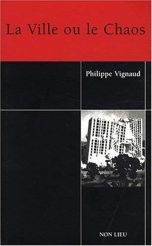 9782352700463: La Ville ou le Chaos (French Edition)