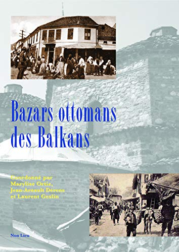 9782352700609: Bazars ottomans des Balkans