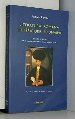 9782352700821: Literatura româna / litterature roumaine : Tome 1, Des origines à 1848