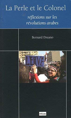 La Perle et le Colonel : Réflexions: Bernard Dreano, Gustave