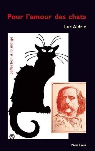 9782352702269: Pour l'amour des chats : Petits suppléments à Le Bonheur dans le crime de Jules Barbey d'Aurevilly