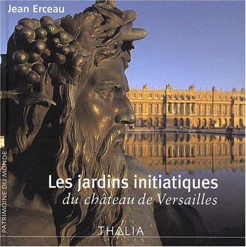 9782352780342: Les jardins initiatiques du château de Versailles