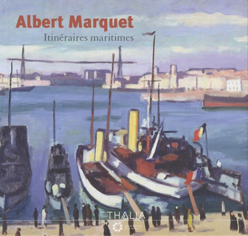 9782352780410: Albert Marquet : Itinéraires maritimes