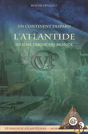 9782352800125: Un Continent Disparu: l'Atlantide-Sixieme Partie du Monde