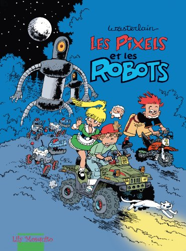 9782352830504: Les pixels, tome 2 : Les Pixels et les robots