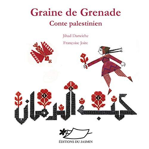 9782352840282: Graine de grenade : Conte palestinien