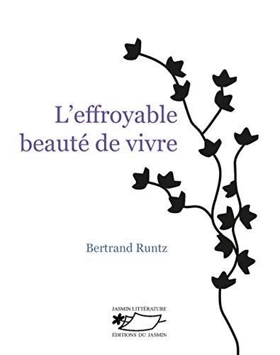 Effroyable beauté de vivre (L'): Runtz, Bertrand