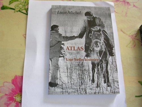 9782352850137: ATLAS UNE BELLE HISTOIRE