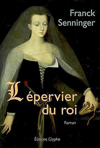 L'épervier du roi: Franck Senninger