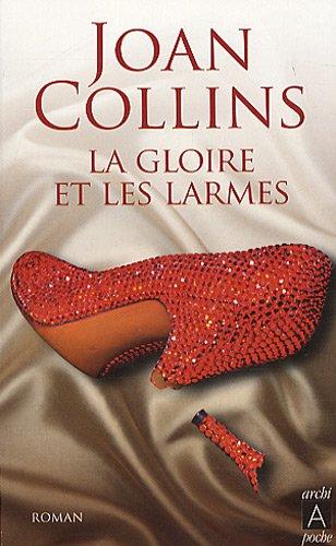 La gloire et les larmes (French Edition) (235287033X) by Joan Collins
