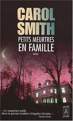 Petits meurtres en famille (French Edition): Stroz Vanessa (Traducteur) Smith Carol