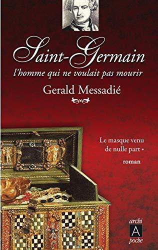 9782352870654: Saint-Germain, l'homme qui ne voulait pas mourir, Tome 1 : Le masque venu de nulle part