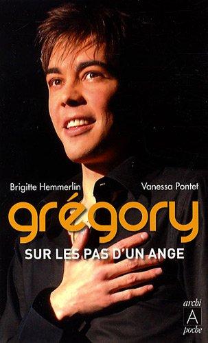 9782352871149: Gr�gory : Sur les pas d'un ange