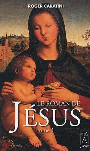 9782352871439: Le roman de Jésus : Tome 1, De Bethléem à Cana