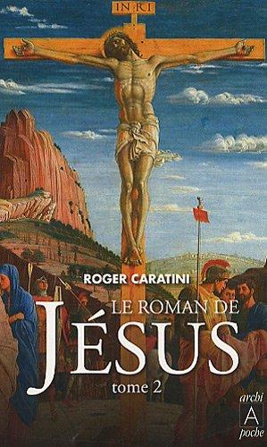 9782352871446: Le Roman De Jesus 2/De Tiberiade Au Golgotha (French Edition)