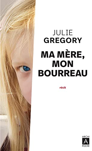 Ma mère, mon bourreau (French Edition) (235287193X) by Julie Gregory
