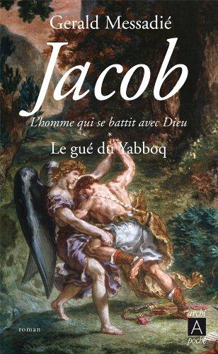 9782352872122: Jacob, l'homme qui se battit avec Dieu*: Le gué du Yabboq