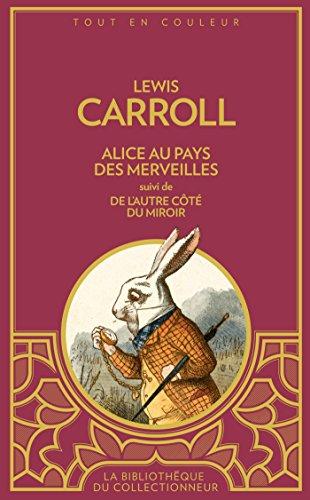 ALICE AU PAYS DES MERVEILLES (BC): suivi: Carroll, Lewis