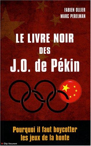 Le livre noir des JO de Pékin: Fabien Ollier, Marc
