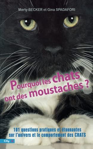 9782352881704: Pourquoi les chats ont des moustaches : 101 questions pratiques et étonnantes sur l'univers et le comportement des félins