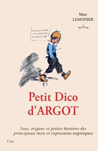 Petit Dico d'Argot (French Edition): Marc Lemonier